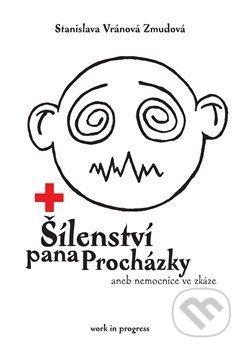 Šílenství pana Procházky - Stanislava Vránová Zmudová