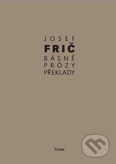 Básně, překlady, prózy (1931–1973) - Josef Frič
