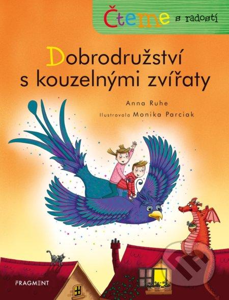 Čteme s radostí: Dobrodružství s kouzelnými zvířaty - Anna Ruhe, Monika Parciak (ilustrátor)