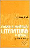Česká a světová literatura v datech I (1800-1899) - František Brož
