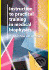Instruction to practical trainig in medical biophysis - Miroslav Zitko