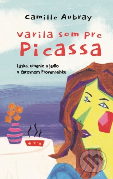 Varila som pre Picassa - Camille Aubray