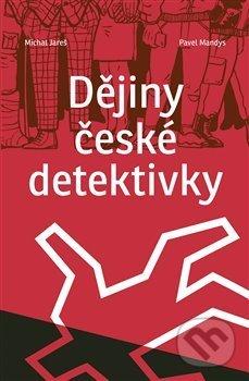 Dějiny české detektivky - Michal Jareš, Pavel Mandys