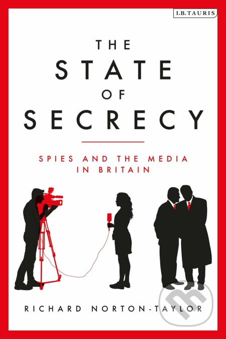 The State of Secrecy - Richard Norton-Taylor