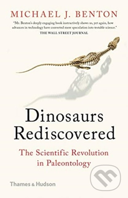 The Dinosaurs Rediscovered - Michael J. Benton