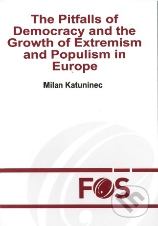 The Pitfalls of Democracy and the Growth of Extremism and Populism in Europe - Milan Katuninec