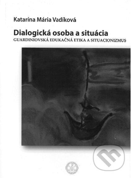 Dialogická osoba a situácia - Katarína Mária Vadíková