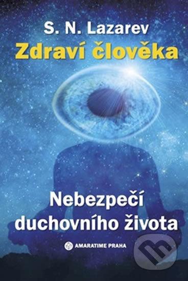 Zdraví člověka - Nebezpečí duchovního života - N. S. Lazarev