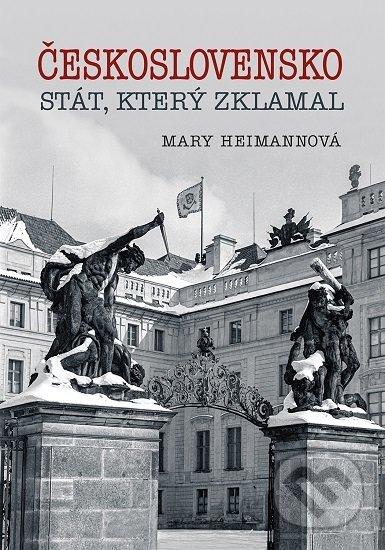 Československo - štát, který zklamal - Mary Heimannová