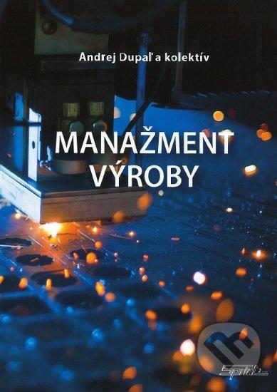 Manažment výroby - Andrej Dupaľ