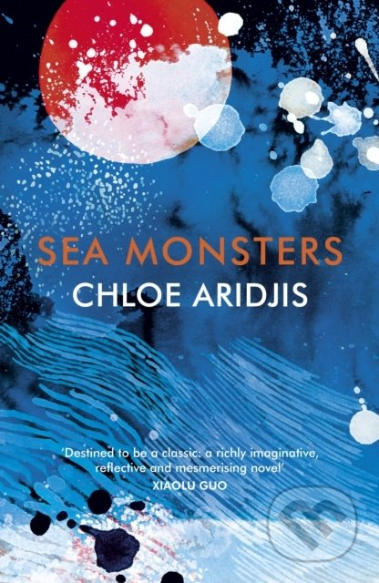 Sea Monsters - Chloe Aridjis