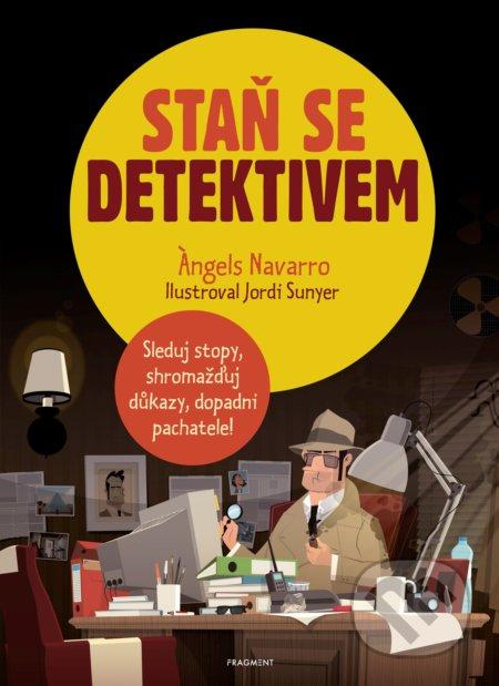 Staň se detektivem - Angels Navarro, Jordi Sunyer (ilustrátor)