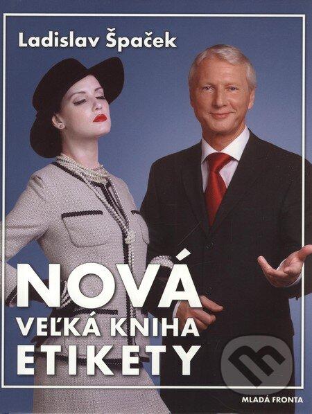94140346f Kniha: Nová veľká kniha etikety (Ladislav Špaček) | Martinus