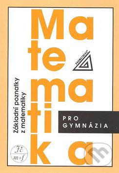 Matematika pro gymnázia (Základní poznatky) - Spoločnosť Prometheus