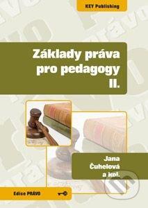 Základy práva pro pedagogy II. - Jana Čuhelová, Karel Schelle a kolektív