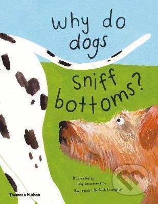 Why do dogs sniff bottoms? -