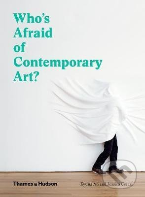 Who's Afraid of Contemporary Art? - Kyung An, Jessica Cerasi