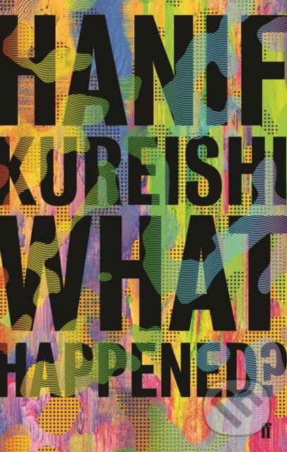 What Happened? - Hanif Kureishi