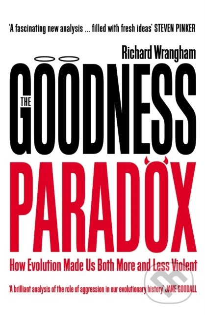 The Goodness Paradox - Richard Wrangham