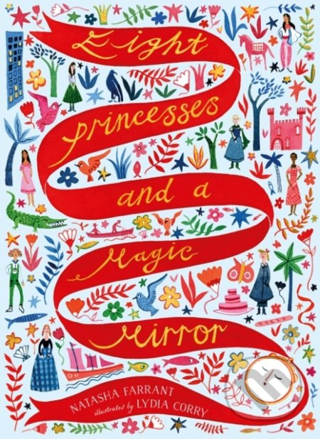Eight Princesses and a Magic Mirror - Natasha Farrant, Lydia Corry (ilustrácie)