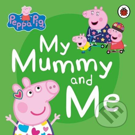 Peppa Pig: My Mummy and Me - Ladybird Books
