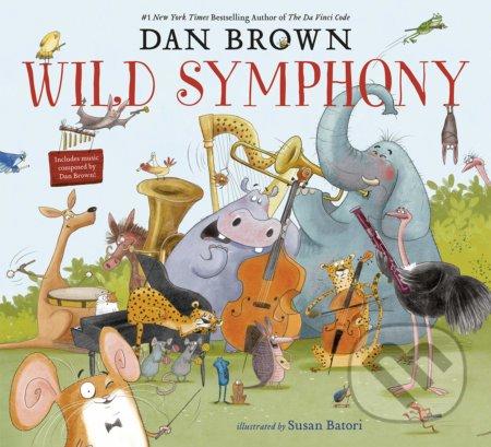 Wild Symphony - Dan Brown, Susan Batori (ilustrácie)