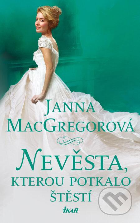 Nevěsta, kterou potkalo štěstí - Janna MacGregor