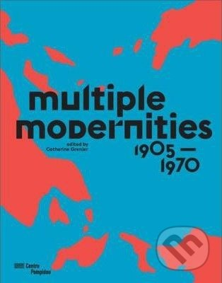 Multiple Modernities - 1905 to 1970 -