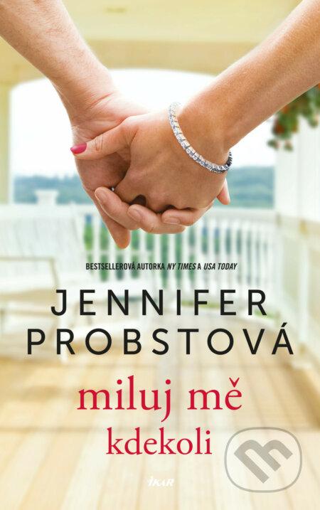 Miluj mě kdekoli - Jennifer Probstová