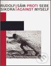 Bthestar.it Rudolf Sikora: Sám proti sebe / Against myself Image