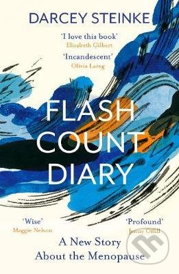 Flash Count Diary: A New Story About the Menopause - Darcey Steinke