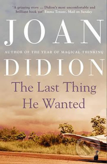 The Last Thing He Wanted - Joan Didion