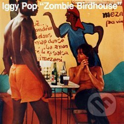 Iggy Pop: Zombie Birdhouse - Iggy Pop