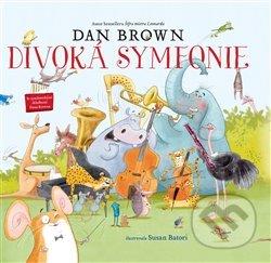 Divoká symfonie - Dan Brown, Susan Batori (Ilustrátor)