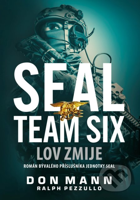 SEAL team six: Lov zmije - Don Mann, Ralph Pezzullo