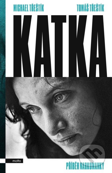 Katka - Michael Třeštík, Tomáš Třeštík | Knihy na Martinus.cz