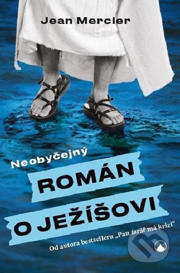 Interdrought2020.com Neobyčejný román o Ježíšovi Image