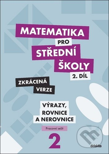 Matematika pro střední školy - 2.díl Zkrácená verze - Marie Chadimová