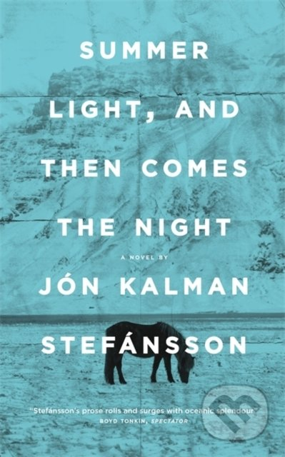 Summer Light, and Then Comes the Night - Jón Kalman Stefánsson