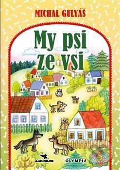 My psi ze vsi - Michal Gulyáš