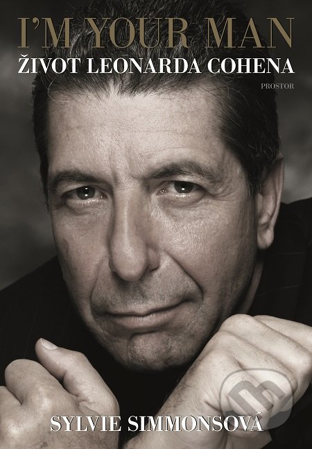 I'm Your Man: Život Leonarda Cohena - Sylvie Simmons