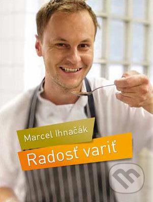6a11e92f1 Kniha: Radosť variť (Marcel Ihnačák) | Martinus