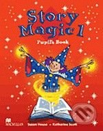 Story Magic 1 - Pupil's Book - Susane House, Katharine Scott