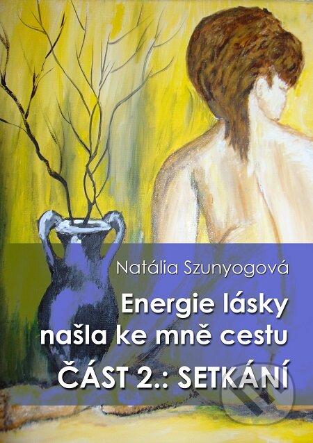 Energie lásky našla ke mně cestu - Natália Szunyogová