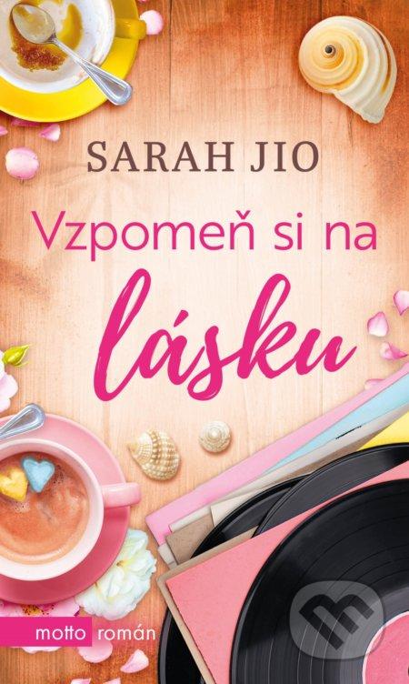 Vzpomeň si na lásku - Sarah Jio