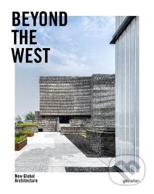 Beyond the West - Gestalten Verlag