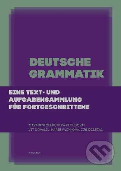Deutsche Grammatik - Marie Vachková, Martin Šemelík, Věra Kloudová, Vít Dovalil, Jiří Doležal