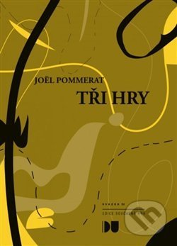 Tři hry - Joël Pommerat
