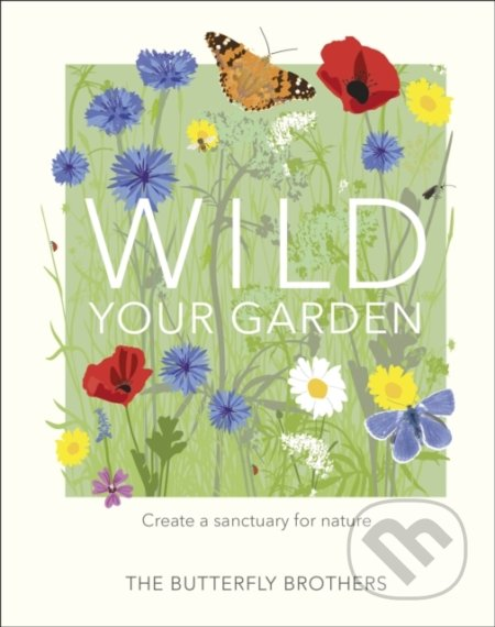 Wild Your Garden - Jim and Joel Ashton