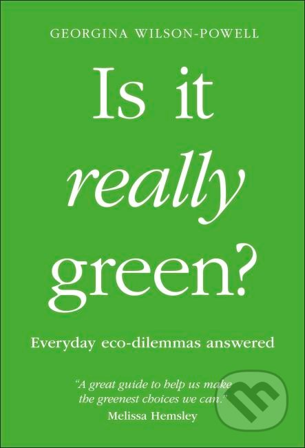 Is It Really Green? - Georgina Wilson-Powell
